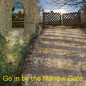 Go in by the Narrow Gate